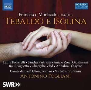 Francesco Morlacchi: Tebaldo e Isolina Product Image