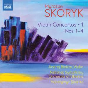 Myroslav Skoryk: Violin Concertos, Vol. 1, Nos. 1-4