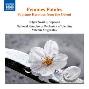 Femmes Fatales - Soprano Heroines from the Orient Product Image