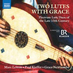 Two Lutes with Grace - Plectrum Lute Duos of the late 15th century