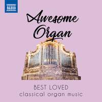 Awesome Organ: Best loved classical organ music