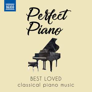Perfect Piano: Best loved classical piano music