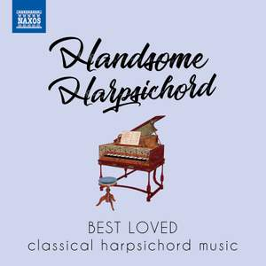 Handsome Harpsichord: Best loved classical harpsichord music