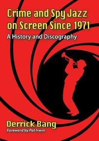 Crime and Spy Jazz on Screen Since 1971: A History and Discography