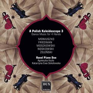 A Polish Kaleidoscope 3: Dance Music For 4 Hands