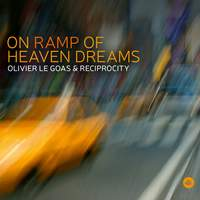 Olivier Le Goas: On Ramp of Heaven Dreams