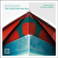 The Lady from the Sea: Duos for Violin and Cello from Vivaldi to Sollima