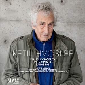 Ketil Hvoslef: Piano Concerto · Ein Traumspiel · Barabbas