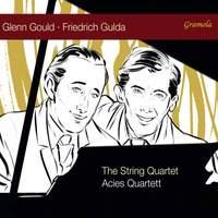 Glenn Gould and Friedrich Gulda: The String Quartet