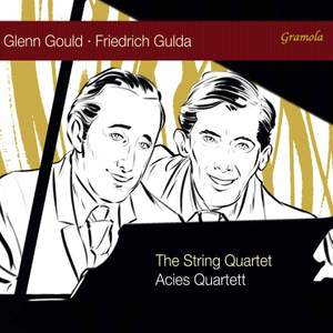 Glenn Gould and Friedrich Gulda: The String Quartet Product Image