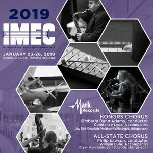 2019 Illinois Music Education Conference (IMEC): Honors Chorus & All-State Chorus [Live]