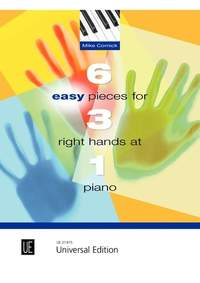Cornick Mike: 6 Easy Pieces for 3 Right Hands at 1 Piano