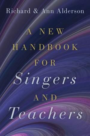 A New Handbook for Singers and Teachers