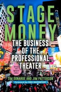Stage Money: The Business of the Professional Theater, revised and updated