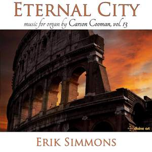 Carson Cooman Organ Music, Vol. 13: Eternal City