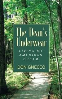 The Dean's Underwear: Living My American Dream
