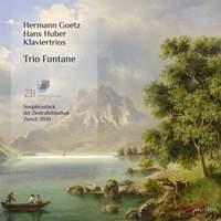 Hermann Goetz & Hans Huber: Piano Trios