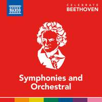 Celebrate Beethoven: Symphonies & Orchestral Works