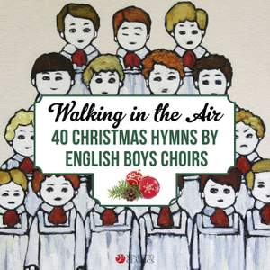 Walking in the Air: 40 Christmas Hymns by English Boys Choirs and Boy Trebles Product Image