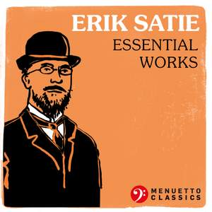 Erik Satie: Essential Works