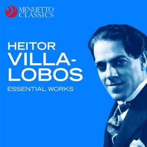 Heitor Villa-Lobos - Essential Works