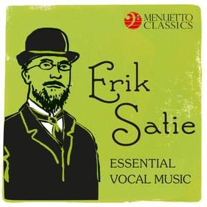 Erik Satie: Essential Vocal Music