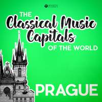 Classical Music Capitals of the World: Prague