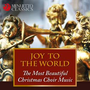 Joy to the World: The Most Beautiful Christmas Choir Music