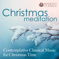 Christmas Meditation: Contemplative Classical Music for Christmas Time
