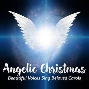 Angelic Christmas: Beautiful Voices Sing Beloved Carols Product Image