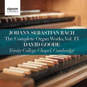 Bach: Complete Organ Works, Vol. 13