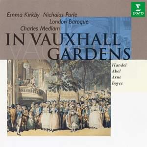In Vauxhall Gardens: Music by Handel, Abel, Arne & Boyce