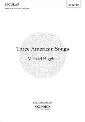 Higgins: Three American Songs