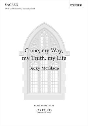 McGlade: Come, my Way, my Truth, my Life