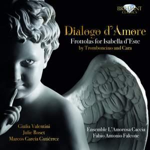 Tromboncino & Cara: Dialogo d'Amore