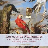 Los Ecos de Manzanares: Canzionero de la Sablonara, 17th Century Spain