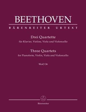 Beethoven, Ludwig van: Three Quartets for Pianoforte, Violin, Viola and Violoncello WoO 36