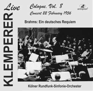 Klemperer live, Cologne Vol. 8: Brahms, Ein deutsches Requiem (Historical Recording) Product Image