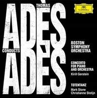 Adès Conducts Adès: Concerto for Piano and Orchestra; Totentanz