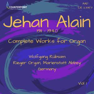 Jehan Alain: Complete Works for Organ, Vol. 1