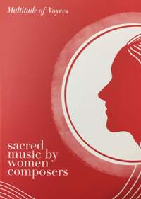 Sacred Music by Women Composers. Volume 1: SATB Anthems
