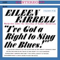 Eileen Farrell - I've Got a Right to Sing the Blues