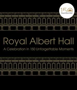 Royal Albert Hall: A celebration in 150 unforgettable moments Product Image