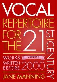 Vocal Repertoire for the Twenty-First Century, Volume 1: Works Written Before 2000