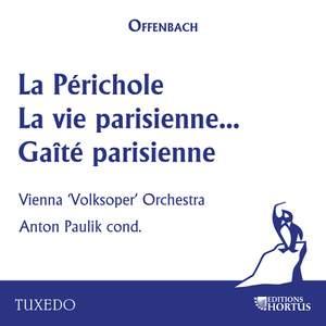 Offenbach: La Périchole, la vie parisienne & Gaîté parisienne Product Image