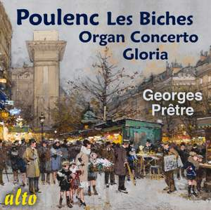 Poulenc: Les Biches, Organ Concerto, Gloria & Litanies de la Vierge de Rocamador