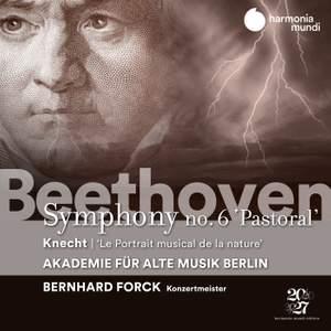 Beethoven: Symphony No. 6 'Pastoral' & Knecht: Le Portrait musical de la Nature ou Grande Symphonie Product Image