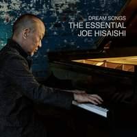 Dream Songs - The Essential Joe Hisaishi