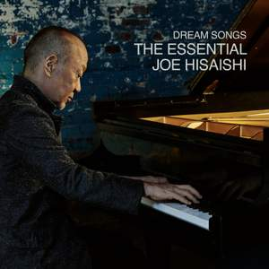 Dream Songs - The Essential Joe Hisaishi