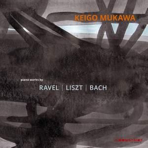 J.S. Bach, Liszt & Ravel: Piano Works